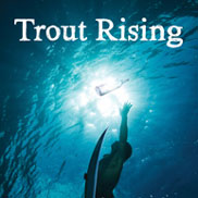 Trout Rising