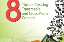 8 Tips for Creating Transmedia and Cross Media Content